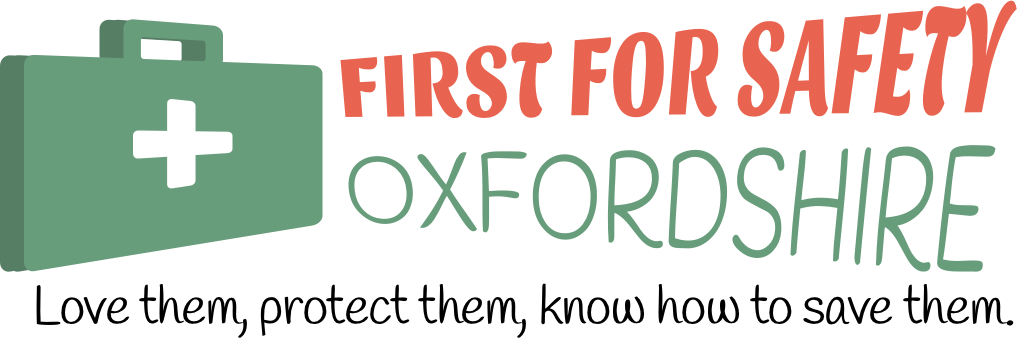 First for Safety Oxfordshire: Love them, protect them, know how to save them